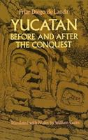 Yucatan Before and After the Conquest: The Maya