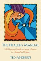 Healer's Manual: A Beginner's Guide to Energy Therapies (Llewellyn's Health and Healing Series) B0092J5K14 Book Cover