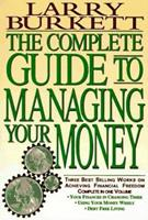 The Complete Guide to Managing Your Money: Your Finances in Changing Times : Using Your Money Wisely : Debt-Free Living 0884861325 Book Cover