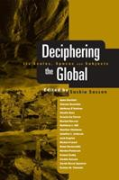 Deciphering the Global: Its Spaces, Scales and Subjects 0415957338 Book Cover
