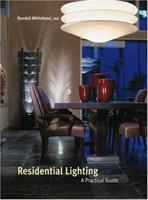 Residential Lighting: A Practical Guide 0471450553 Book Cover