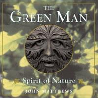The Green Man: Spirit of Nature 1590030192 Book Cover