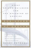 Engineers of Dreams: Great Bridge Builders and the Spanning of America 0679760210 Book Cover