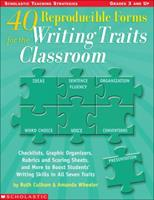 40 Reproducible Forms for the Writing Traits Classroom 0439556848 Book Cover