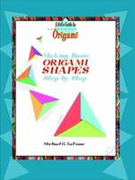 Making Origami Shapes Step by Step 0823958728 Book Cover