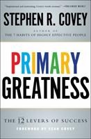Primary Greatness: The 12 Levers of Success 1501106589 Book Cover