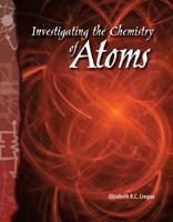 Investigating the Chemistry of Atoms 0743905695 Book Cover