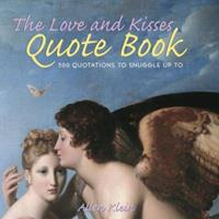 The Love and Kisses Quote Book: 500 Quotations to Snuggle Up To 0517224631 Book Cover