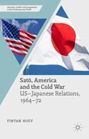 Satō, America and the Cold War: Us-Japanese Relations, 1964-72 1349571946 Book Cover