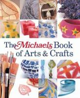 The Michaels Book of Arts & Crafts (Michaels)