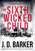 The Sixth Wicked Child (4MK Thriller #3) 0990694976 Book Cover