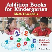 Addition Books for Kindergarten Math Essentials Children's Arithmetic Books 1683219570 Book Cover