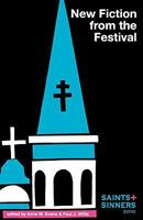 Saints & Sinners 2010: New Fiction from the Festival 1608640353 Book Cover