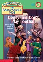 Bogeymen Don't Play Football (Adventures of the Bailey School Kids) 0590257013 Book Cover