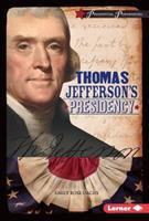 Thomas Jefferson's Presidency 1467779237 Book Cover