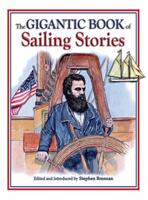 The Gigantic Book of Sailing Stories (Gigantic Book Of...) 1602392099 Book Cover