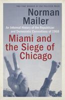 Miami and the Siege of Chicago: An Informal History of the Republican and Democratic Conventions of 1968 0917657853 Book Cover