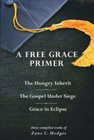 A Free Grace Primer 097887739X Book Cover