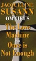 Jacqueline Susann Omnibus: The Love Machine, Once is Not Enough 0751536539 Book Cover