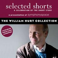 Selected Shorts: The William Hurt Collection (Selected Shorts (Digital)) 1934033111 Book Cover