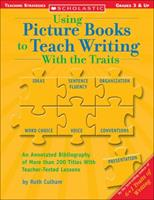Using Picture Books To Teach Writing With The Traits 0439556872 Book Cover