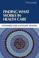 Finding What Works in Health Care: Standards for Systematic Reviews 0309164257 Book Cover