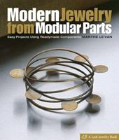 Modern Jewelry from Modular Parts: Easy Projects Using Readymade Components