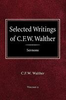 Selected Writings of C.F.W. Walther Volume 2 Selected Sermons 0758618220 Book Cover