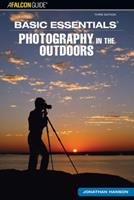 Basic Essentials Photography in the Outdoors, 3rd (Basic Essentials Series) 0762740922 Book Cover