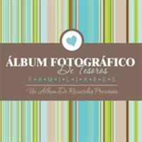 Album Fotografico de Tesoros Familiares Un Album de Recuerdos Preciosos 163022992X Book Cover