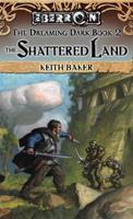 The Shattered Land: The Dreaming Dark, Book 2 0786938218 Book Cover
