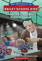 Frankenstein Doesn't Plant Petunias (The Adventures Of The Bailey School Kids) 059047071X Book Cover