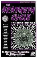 The Azathoth Cycle: Tales of the Blind Idiot God 1568820402 Book Cover