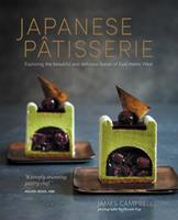 Japanese Patisserie: Exploring the beautiful and delicious fusion of East meets West Book Cover