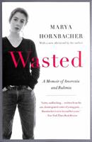 Wasted: A Memoir of Anorexia and Bulimia 0060187395 Book Cover