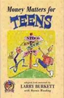 Money Matters for Teens 0802446361 Book Cover