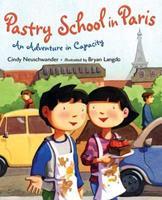 Pastry School in Paris: An Adventure in Capacity 0805083146 Book Cover