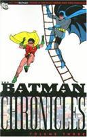Batman Chronicles: Volume Three 1401213472 Book Cover
