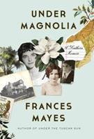 Under Magnolia: A Southern Memoir 0307885925 Book Cover