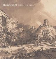 Rembrandt and His Time: Masterworks from The Albertina 1555952577 Book Cover