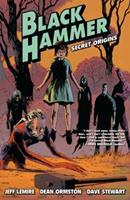 Black Hammer, Vol. 1: Secret Origins 1616557869 Book Cover