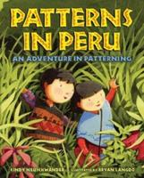 Patterns in Peru: An Adventure in Patterning 0805079548 Book Cover