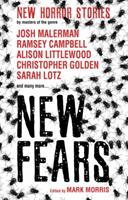 New Fears: New Horror Stories by Masters of the Genre 1785655523 Book Cover