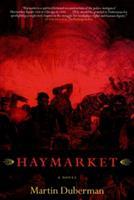 Haymarket: A Novel 1583226184 Book Cover