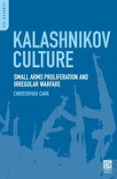 Kalashnikov Culture: Small Arms Proliferation and Irregular Warfare 0313346143 Book Cover
