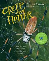 Creep and Flutter: The Secret World of Insects and Spiders 1402777663 Book Cover
