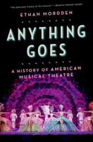 Anything Goes: A History of American Musical Theatre 0199892830 Book Cover