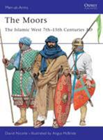 The Moors: The Islamic West 7th-15th Centuries AD (Men-at-Arms) 1855329646 Book Cover
