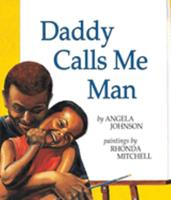 Daddy Calls Me Man (Richard Jackson Books (Orchard)) 0531071758 Book Cover