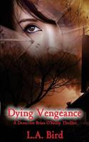 Dying Vengeance: A Detective Brian O'Reilly Thriller 1499112955 Book Cover